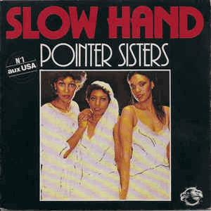Slow hand - The Pointer Sister
