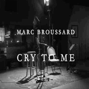 Cry to Me - Marc Broussard (Solomon Burke Cover)