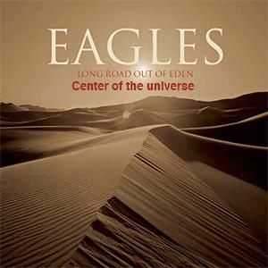 Eagles - Center Of The Universe