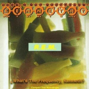 R.E.M. - ¿What's The Frequency, Kenneth?