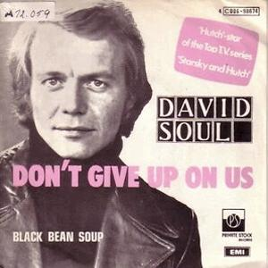 Don't give up on us - David Soul