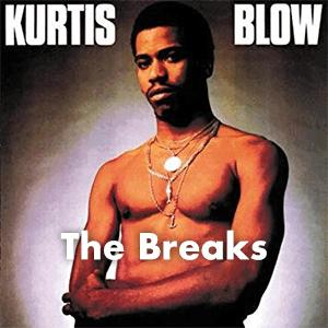 Kurtis Blow-The Breaks