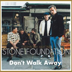 Don t Walk Away · Stone Foundation