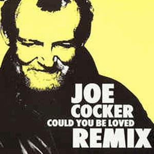 Joe Cocker - Could You Be Loved
