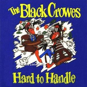The Black Crowes - Hard To Handle.