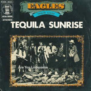The Eagles - Tequila Sunrise.