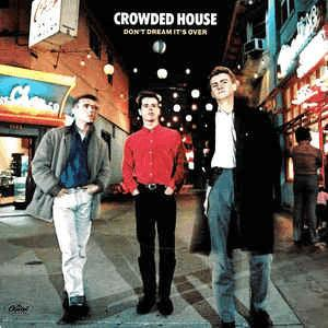 Crowded House - Don t Dream It's Over