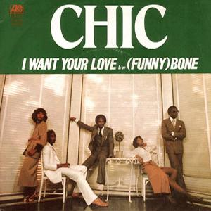 Chic - Want your love