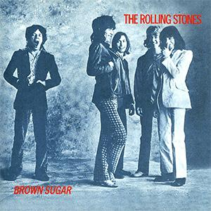 The Rolling Stones - Brown Sugar.
