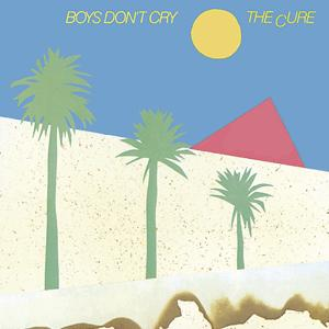The Cure - Boys Don t Cry