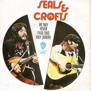 Seals and Crofts - We May Never Pass This Way Again