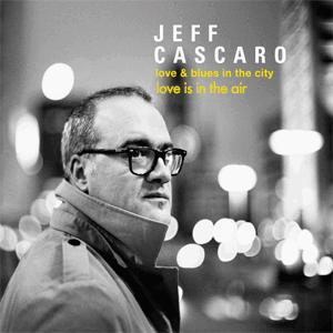 Jeff Cascaro - Love is in the air