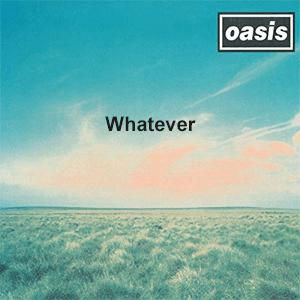 Oasis - Whatever.