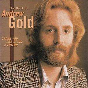 Andrew Gold - Thank you for being a friend