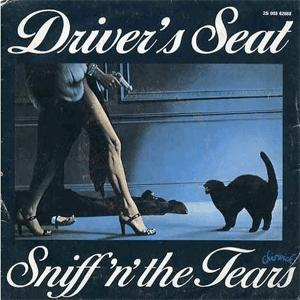 Sniff N The Tears - Dirver s Seat