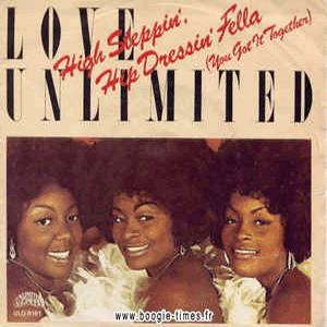 Love Unlimited - High Stepping, hip dressing Fella (You got it together)