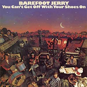 Barefoot Jerry - You can't get off with your shoes on