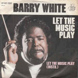 Barry White - Let the music play.