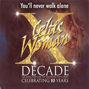 Celtic Woman - You will never walk alone