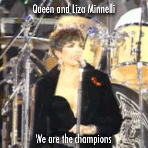 Queen and Liza Minnelli - We are the champions