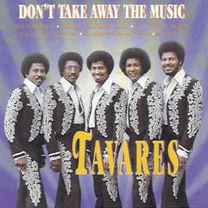 Tavares - Don t take away the music.