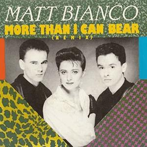 Matt Bianco - More than I can bear