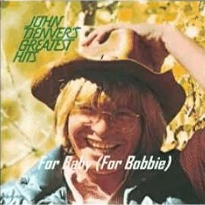 John Denver - For baby (For Bobbie)
