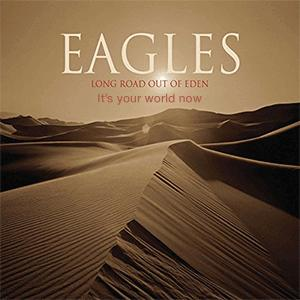 Eagles - It´s your world now