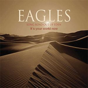 Eagles - It´s your world now.