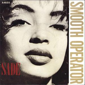 Sade - Smooth operator.
