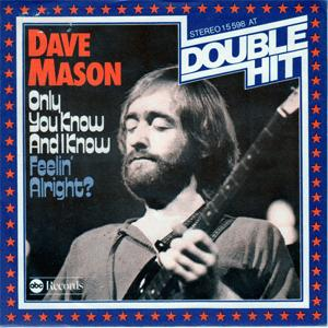 Dave Mason - Only you Know and I know