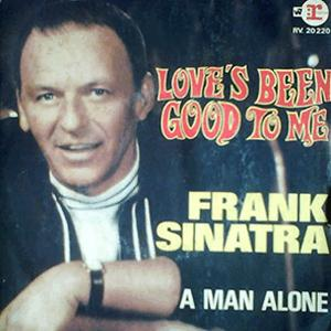 Frank Sinatra - Love´s been good to me
