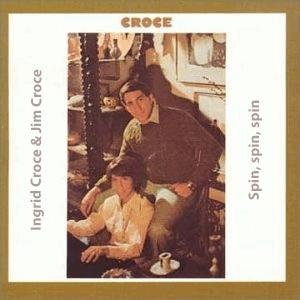 Ingrid Croce and Jim Croce - Spin, spin, spin