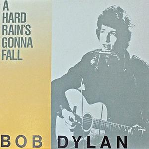 Bob Dylan - A hard rain´s a gonna fall
