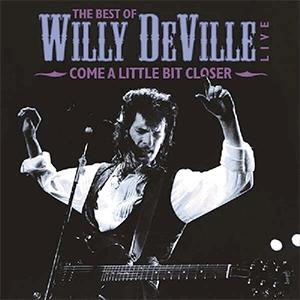 Willy DeVille - Come a little bit closer