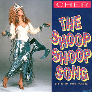 Cher - The shoop shoop song (it´s in his kiss)